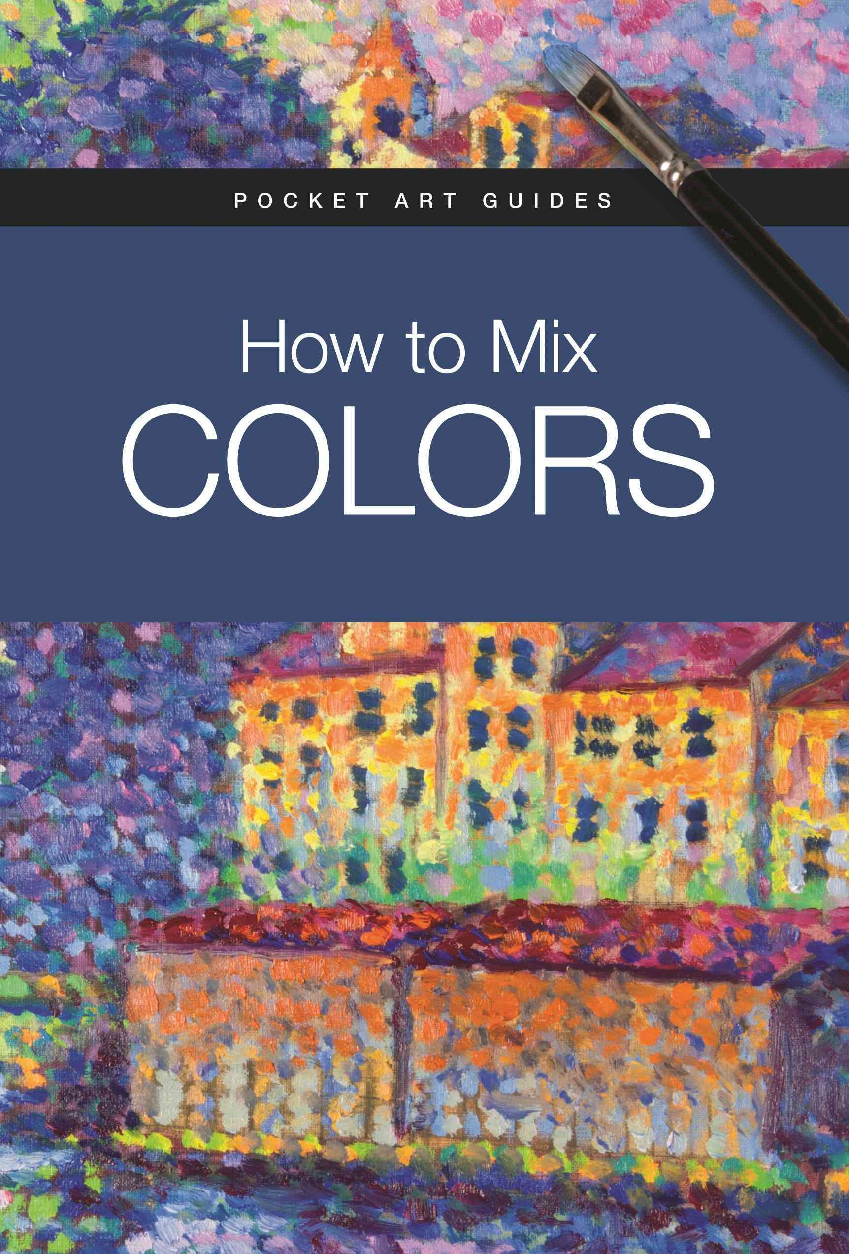 How to Mix Colors By Parram=n Editorial Team
